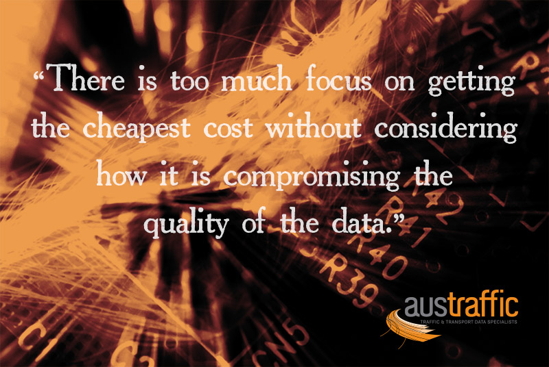 There is too much focus on getting the cheapest cost without considering how it is compromising the quality of the data.
